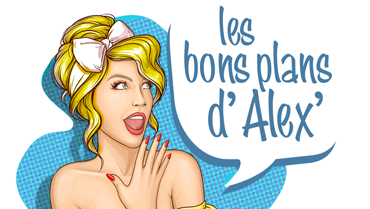 Les bons plans d'Alex
